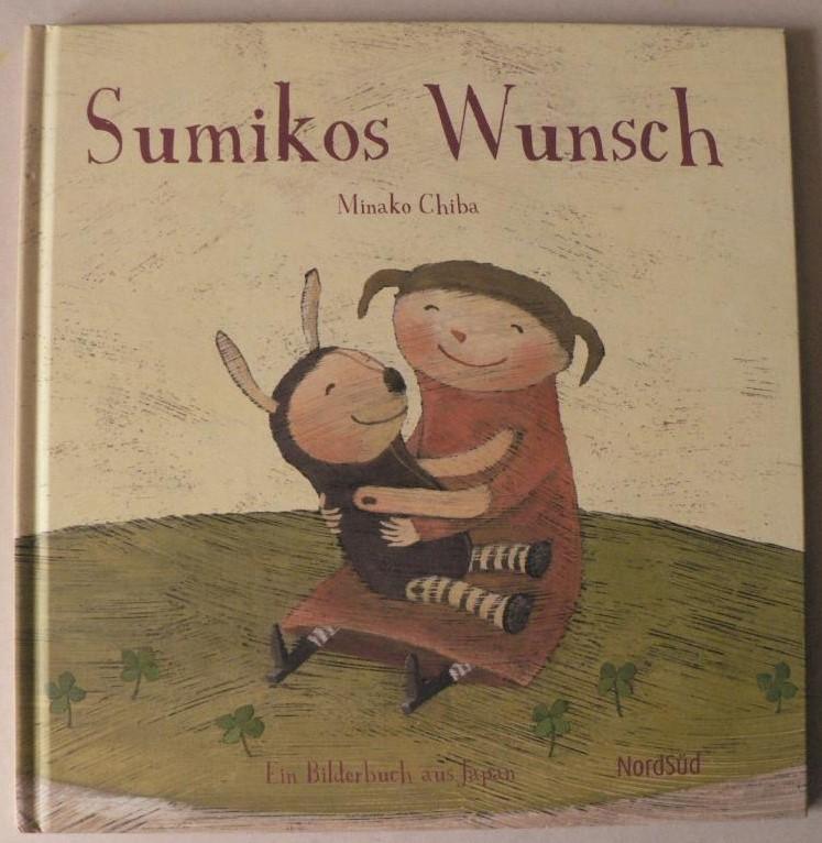 Chiba, Minako/Christen, Hana Sumikos Wunsch. Ein Bilderbuch aus Japan
