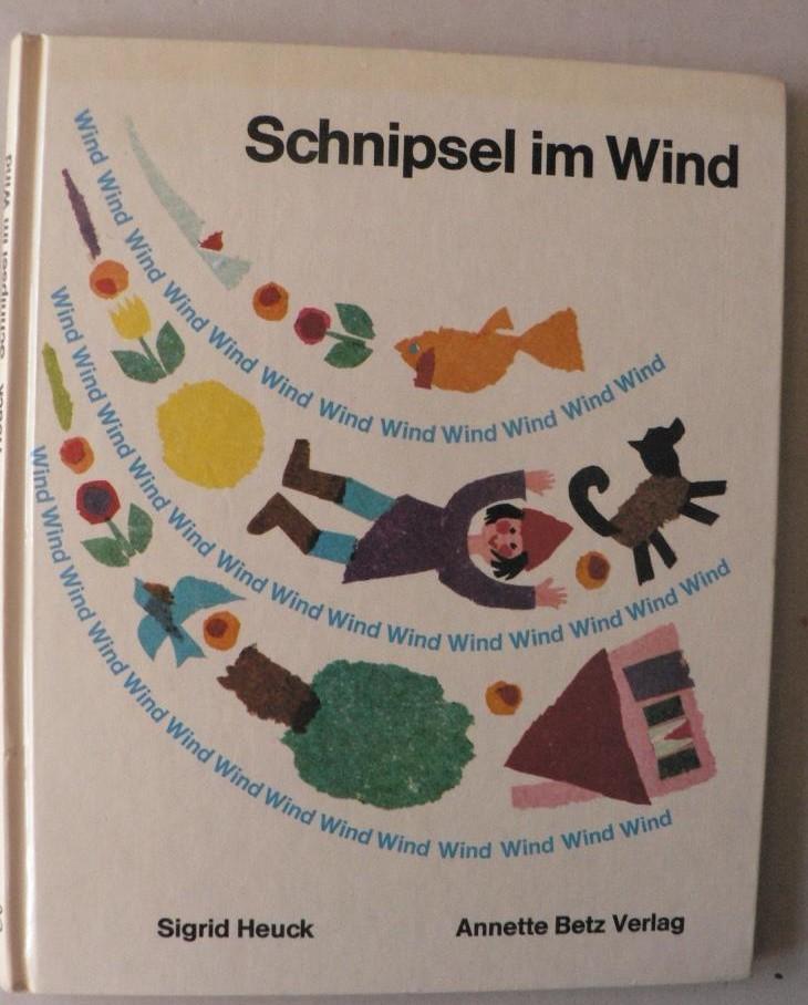 Sigrid Heuck Schnipsel im Wind