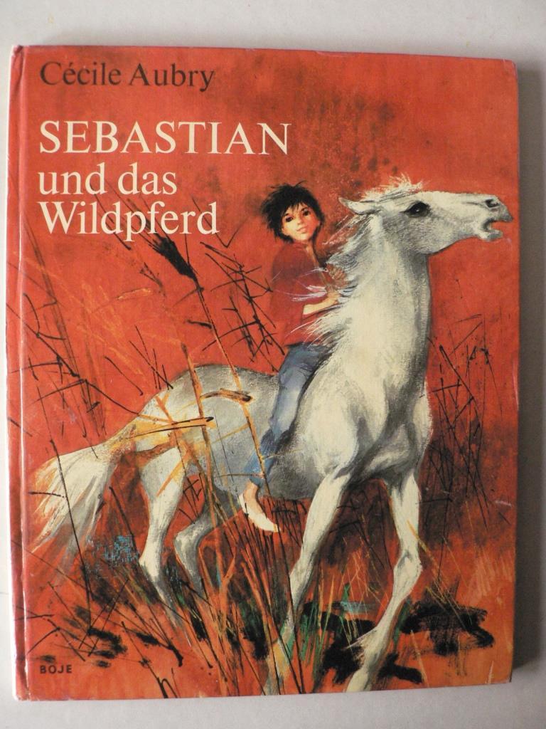 Sebastian und das Wildpferd 1. Auflage
