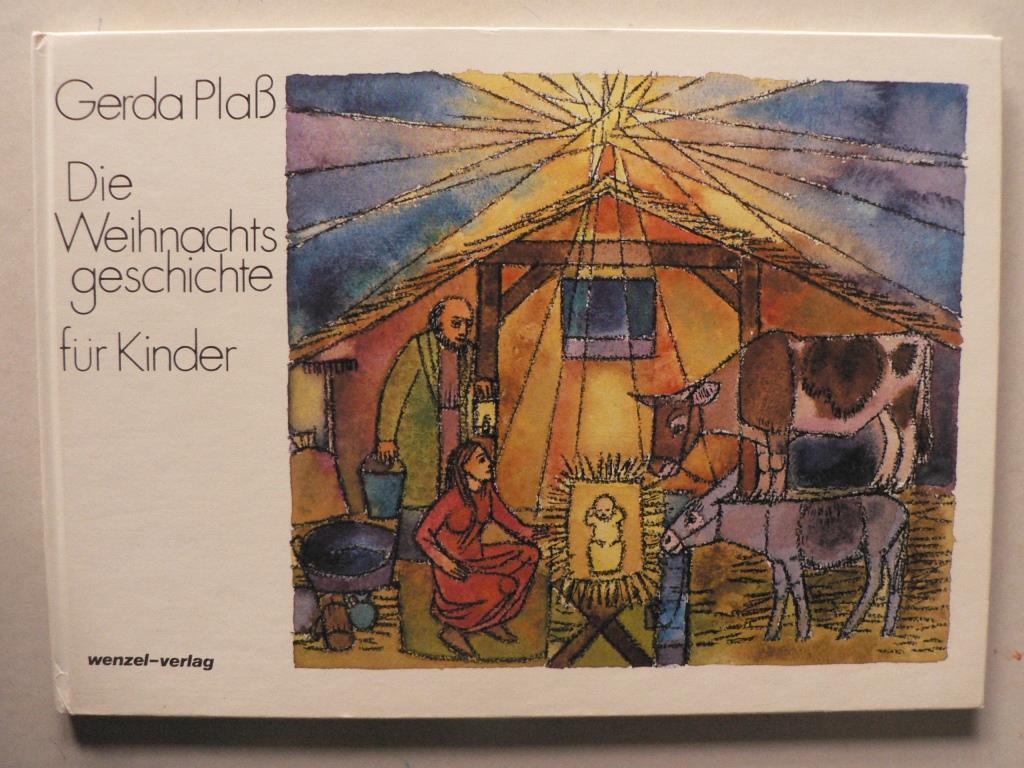 Gerda Plaß Die Weihnachtsgeschichte für Kinder 1. Auflage
