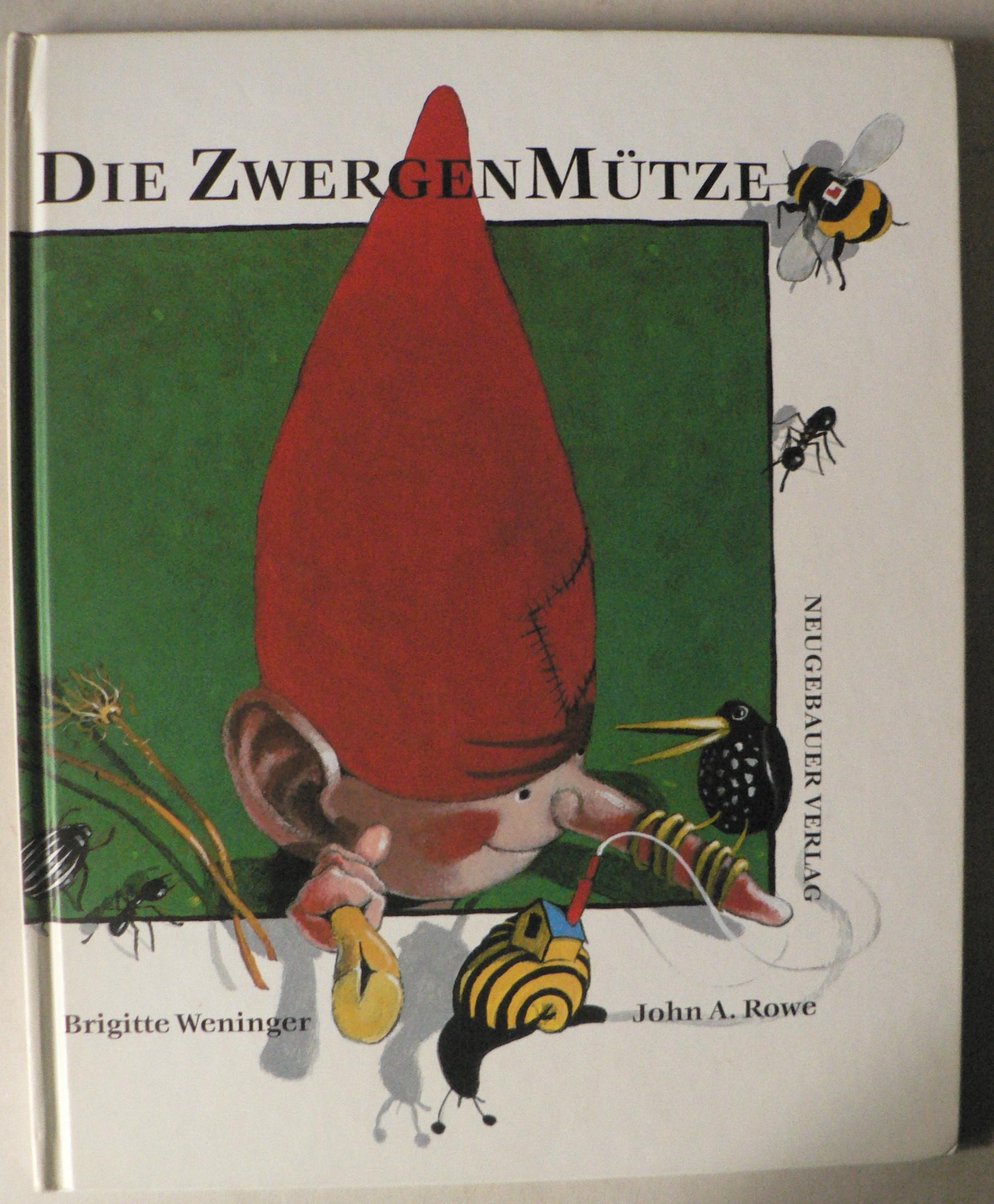 Weninger, Brigitte/Rowe, John A. Die Zwergenmütze