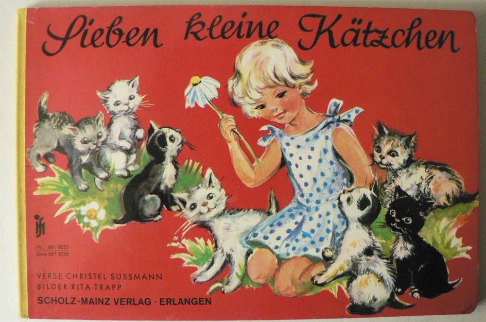Christel Süssmann (Verse)/Rita Trapp (Illustr.) Sieben kleine Kätzchen