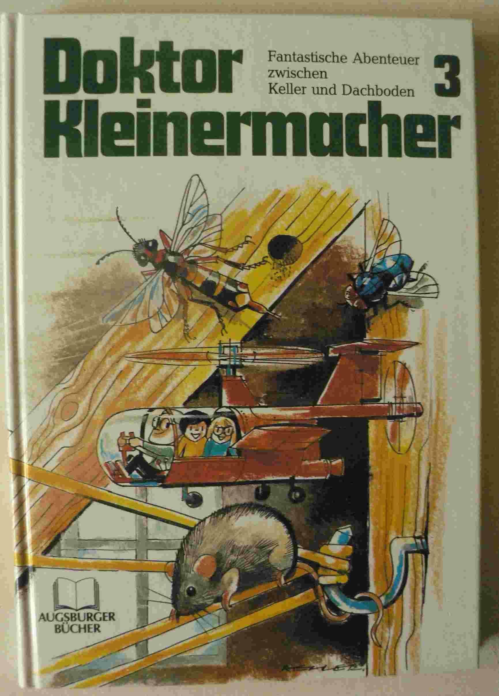 Doktor Kleinermacher Band 3. Fantastische Abenteuer zwischen Keller und Dachboden