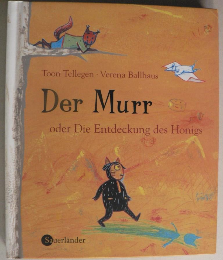 Tellegen, Toon/Ballhaus, Vernea (Illustr.) Der Murr oder die Entdeckung des Honigs