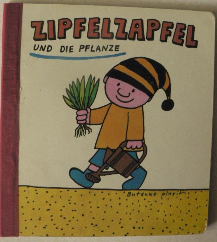 Zipfelzapfel und die Pflanze 1. Auflage