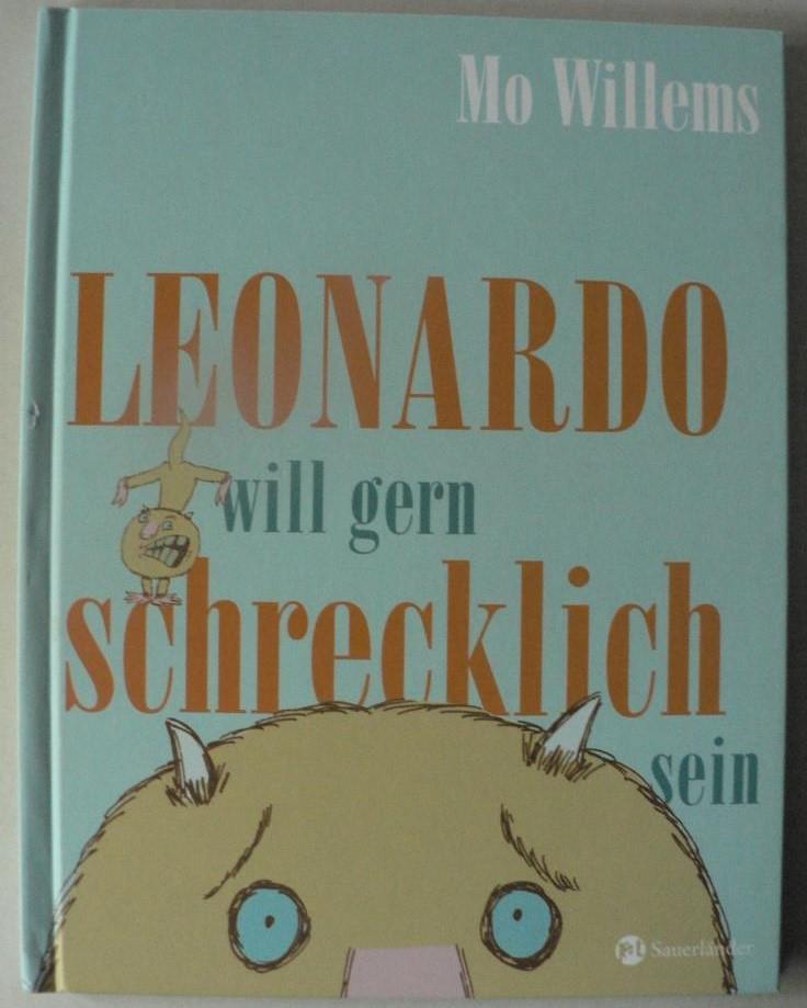 Willems, Mo/Koppe, Susanne (Übersetz.) Leonardo will gern schrecklich sein