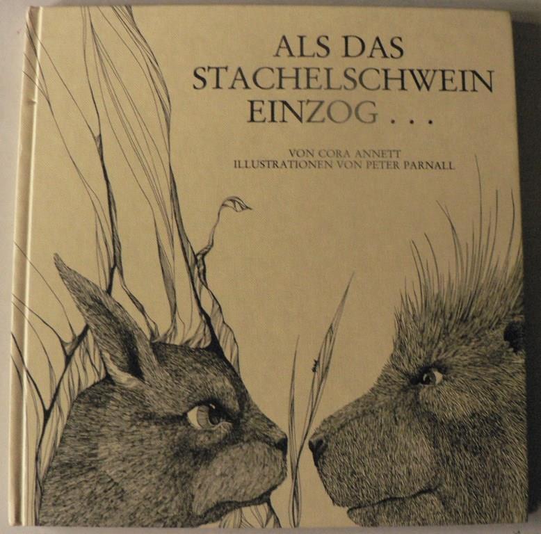 Annett, Cora/Parnall, Peter (Illustr.) Als das Stachelschwein einzog 1. Auflage