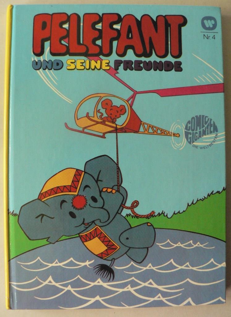ohne Angaben PELEFANT und seine Freunde (Pelefant Nr. 4, Comic-Giganten)