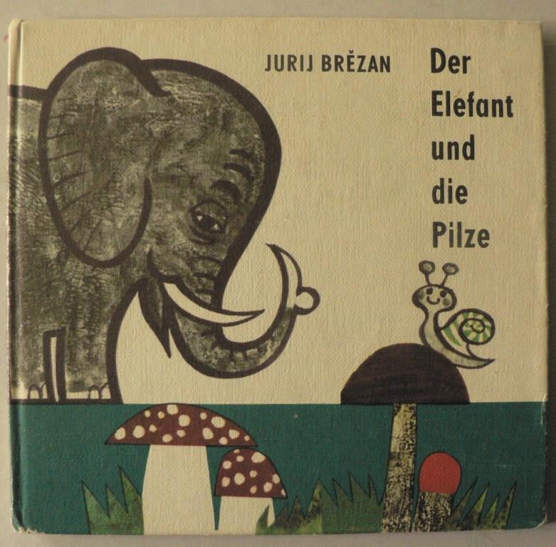 Jurij Brezan Der Elefant und die Pilze 6. Auflage