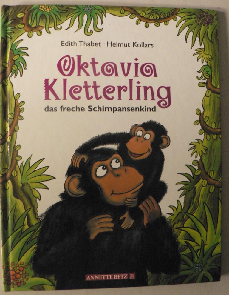 Thabet, Edith/Kollars, Helmut Oktavia Kletterling, das freche Schimpansenkind 1. Auflage