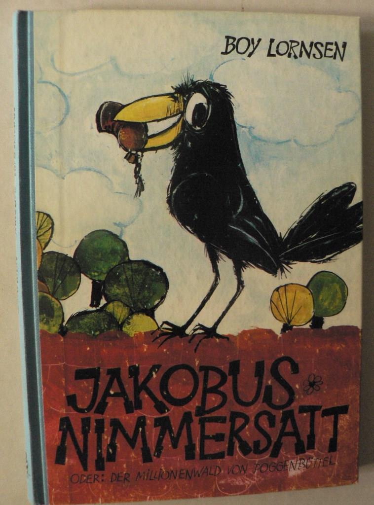 Jakobus Nimmersatt oder Der Millionenwald von Poggenbüttel 1. Auflage