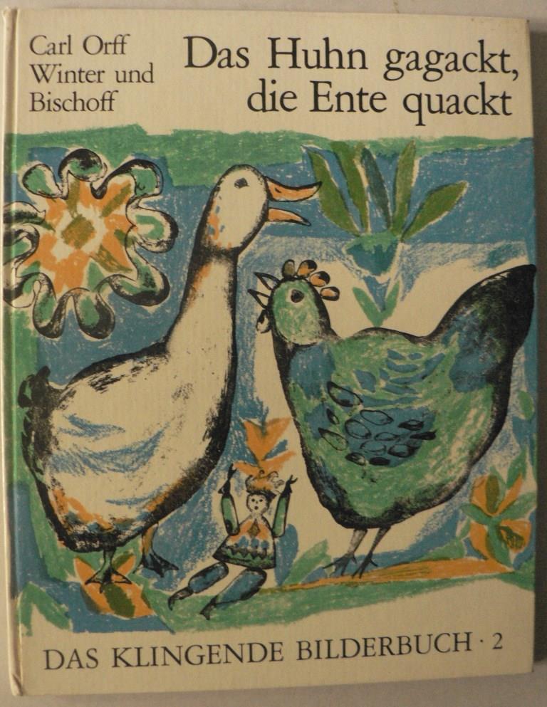 Das Huhn gagackt, die Ente quackt - Das klingende Bilderbuch 2 (Mit Schallplatte!) 1. Auflage