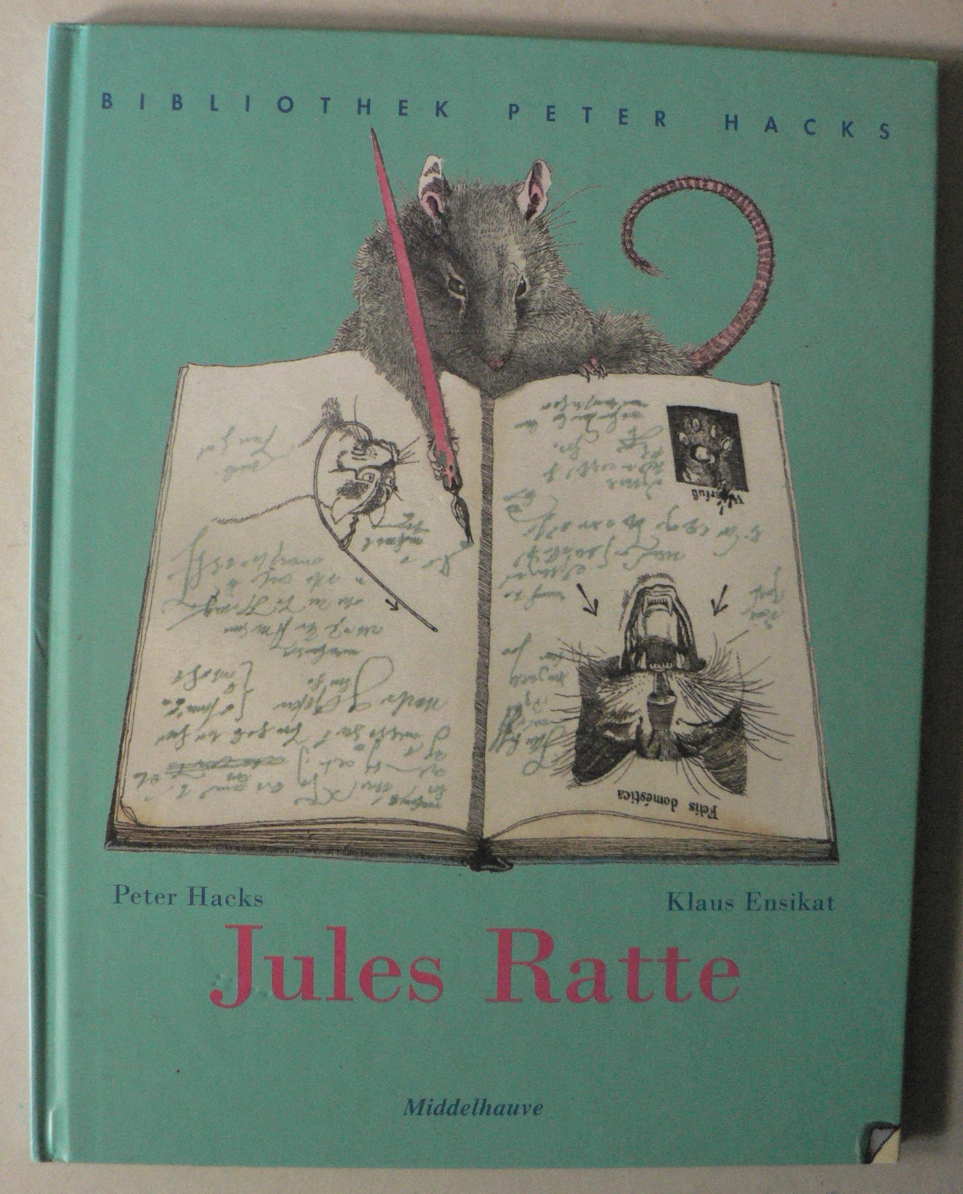 Hacks, Peter/Ensikat, Klaus (Illustr.)  Jules Ratte oder Selber lernen macht schlau. Eine Geschichte in Versen