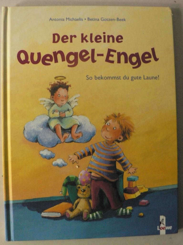 Der kleine Quengel-Engel - So bekommst du gute Laune 1. Auflage