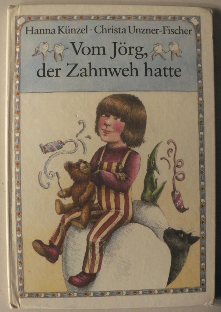 Vom Jörg, der Zahnweh hatte 1. Auflage