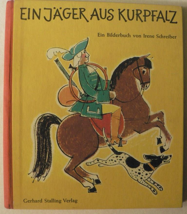 Ein Jäger aus Kurpfalz. Ein Bilderbuch