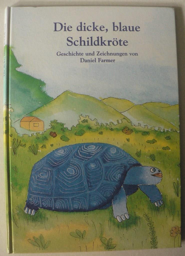 Daniel Farmer Die dicke, blaue Schildkröte