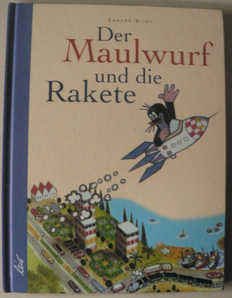 Miler, Zdenek Der Maulwurf und die Rakete 2. Auflage