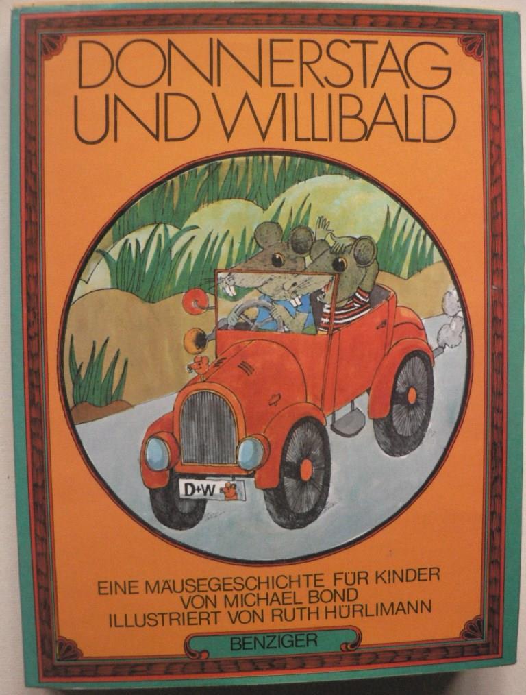 Bond, Michael/Hürlimann, Ruth (Illustr.)/Recheis, Käthe (Übersetz.) Donnerstag und Willibald. Eine Mäusegeschichte für Kinder 1. Auflage