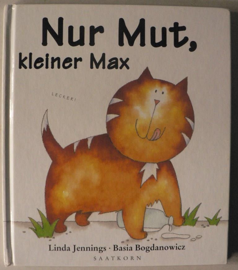 Nur Mut, kleiner Max!