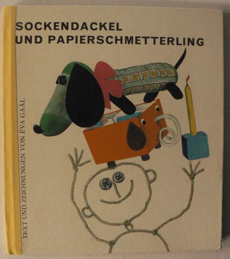 Eva Gaál/Liane Dira Sockendackel und Papierschmetterling