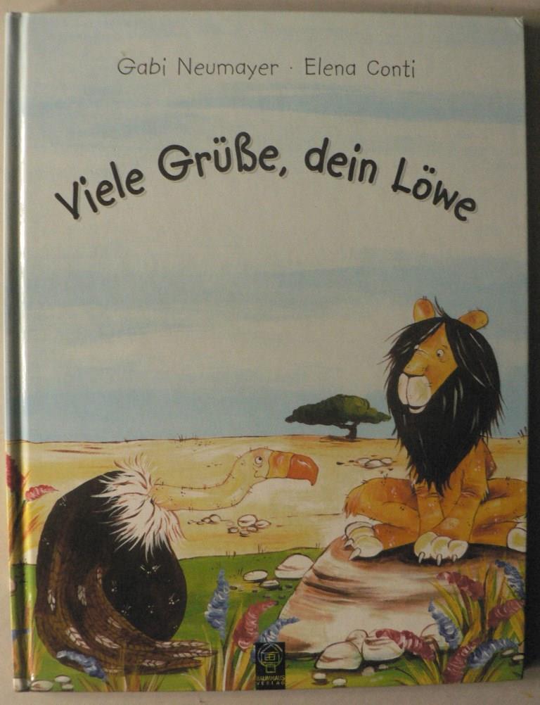 Viele Grüsse, Dein Löwe. Eine unterhaltsame und komische Stille-Post-Geschichte 1. Auflage