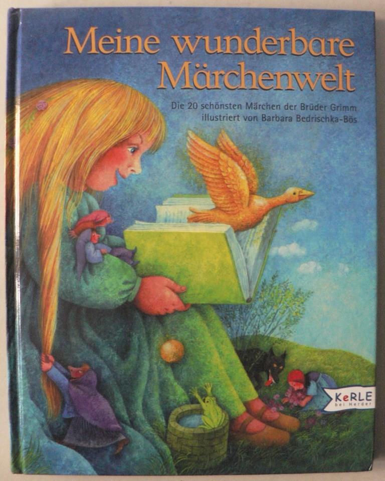 Meine wunderbare Märchenwelt. Die 20 schönsten Märchen der Brüder Grimm 11. Auflage