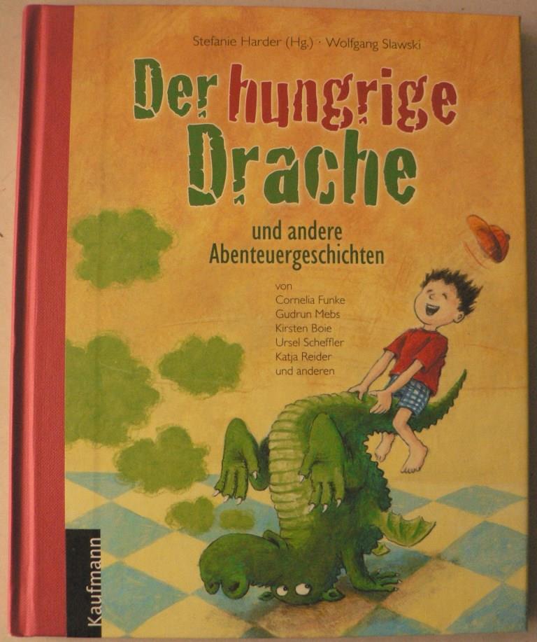Der hungrige Drache - und andere Abenteuergeschichten 1. Auflage