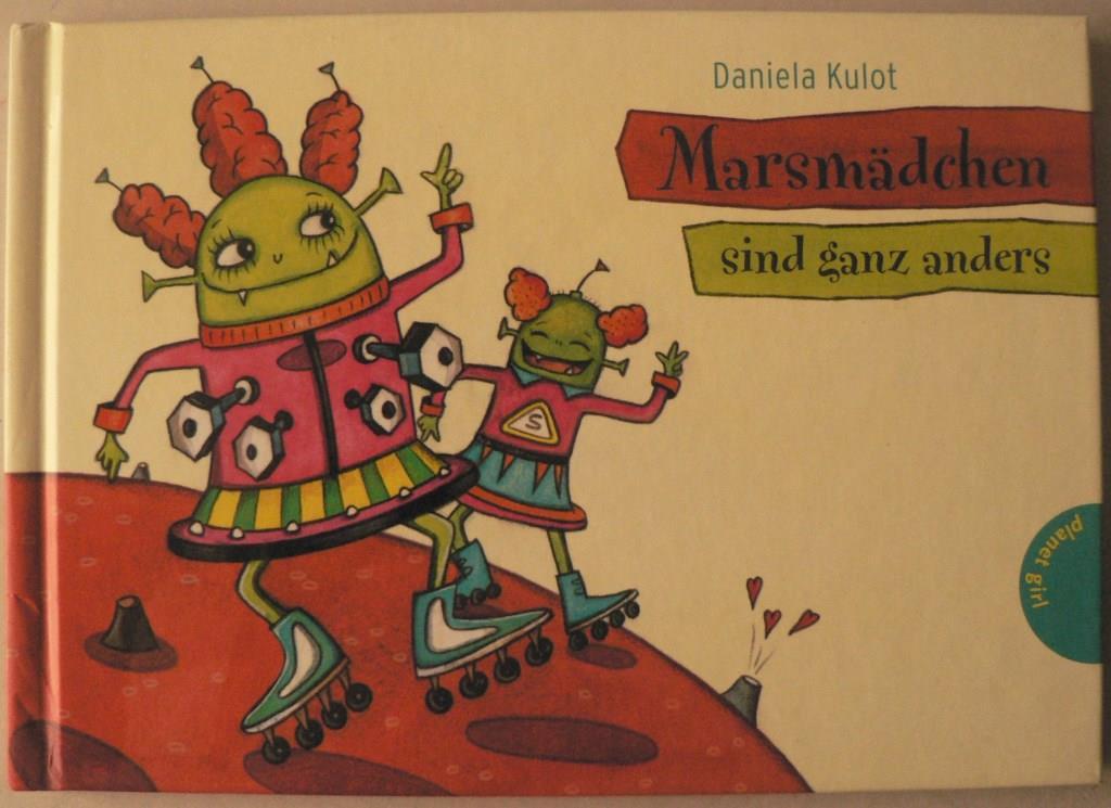 Kulot, Daniela  Marsmädchen sind ganz anders