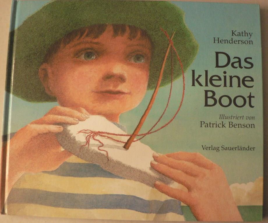 Henderson, Kathy/Benson, Patrick (Illustr.)/Inhauser, Rolf (Übersetz.) Das kleine Boot