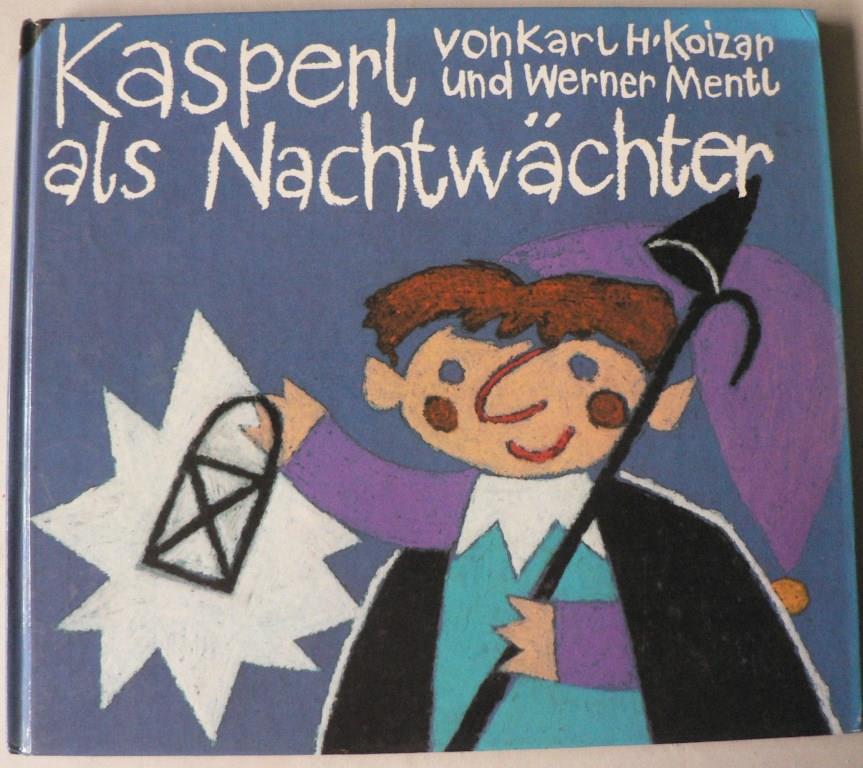Karl H. Koizar/Werner Mentl Kasperl als Nachtwächter
