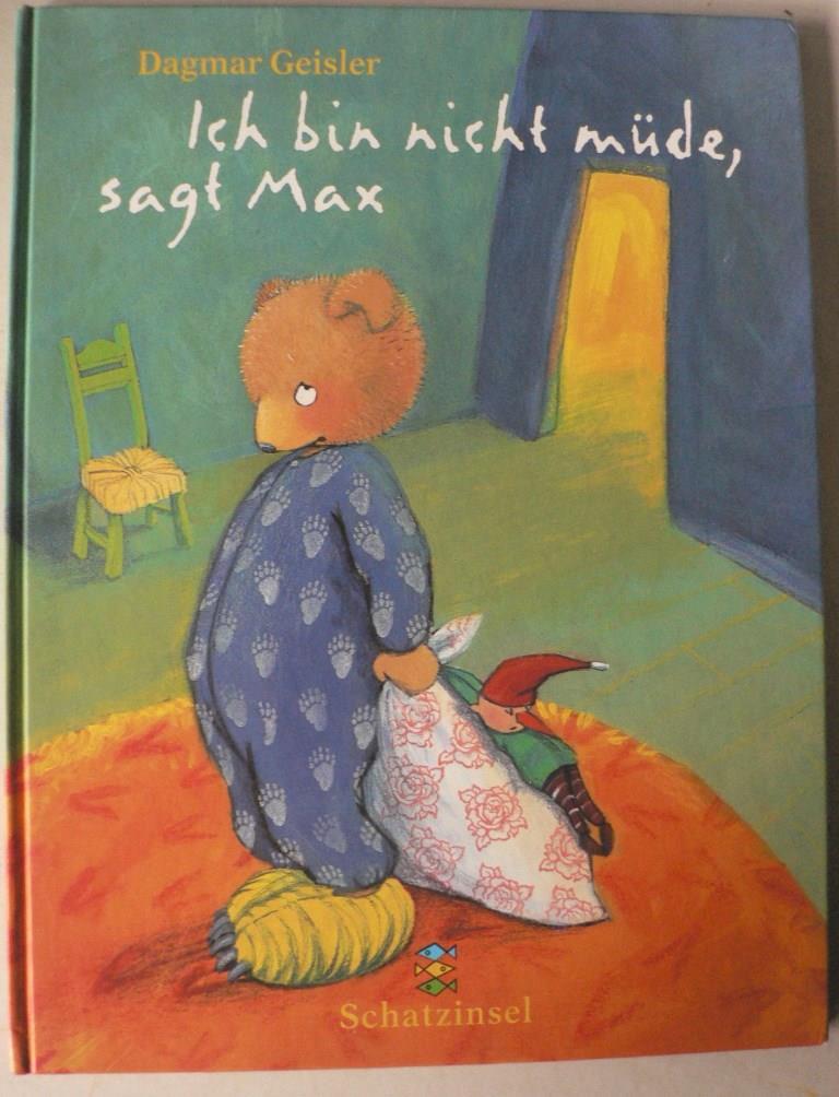 Geisler, Dagmar  Ich bin nicht müde, sagt Max