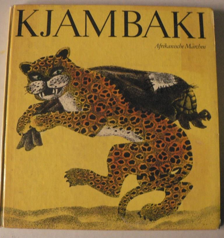 Kjambaki - Afrikanische Märchen 4. Auflage