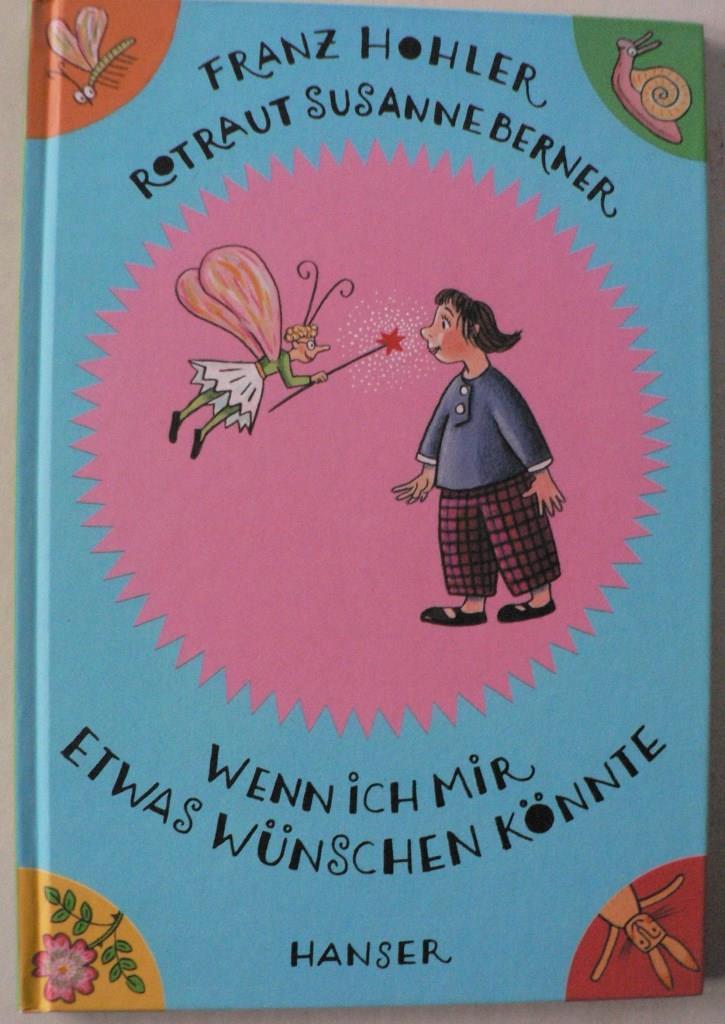 Hohler, Franz/Berner, Rotraut Susanne Wenn ich mir etwas wünschen könnte 3. Auflage