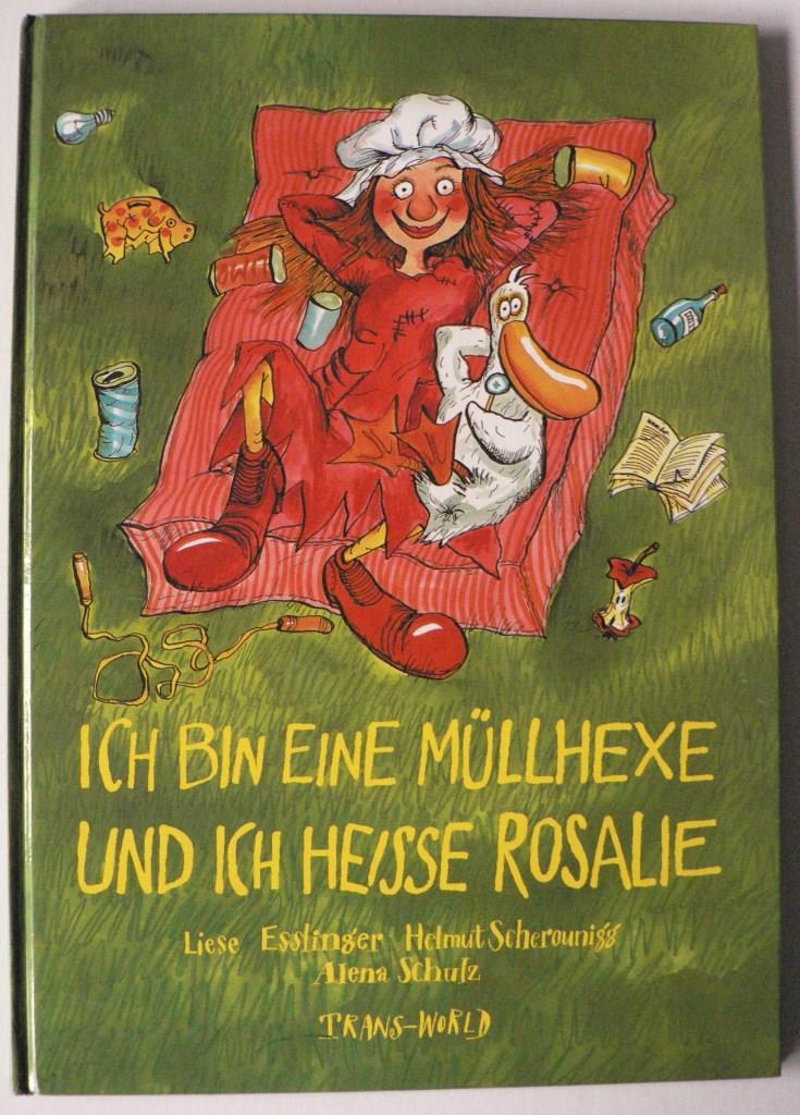 Esslinger, Liese/Scherounigg, Helmut/Schulz, Alena Ich bin eine Müllhexe und ich heiße Rosalie 2. Auflage