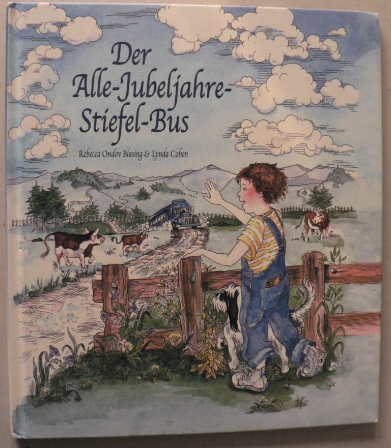 Rebecca Ondov Blasing/Lynda Cohen Der Alle-Jubeljahre-Stiefel-Bus 1. Auflage