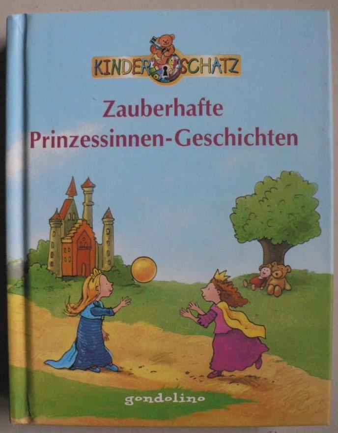 Zauberhafte Prinzessinnen-Geschichten 1. Auflage