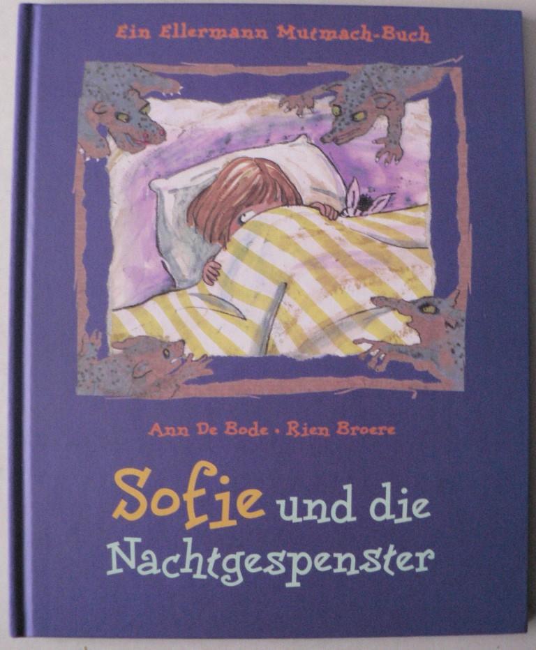 Bode, Ann de/Broere, Rien/Jung, Christiane (Übersetz.) Sofie und die Nachtgespenster