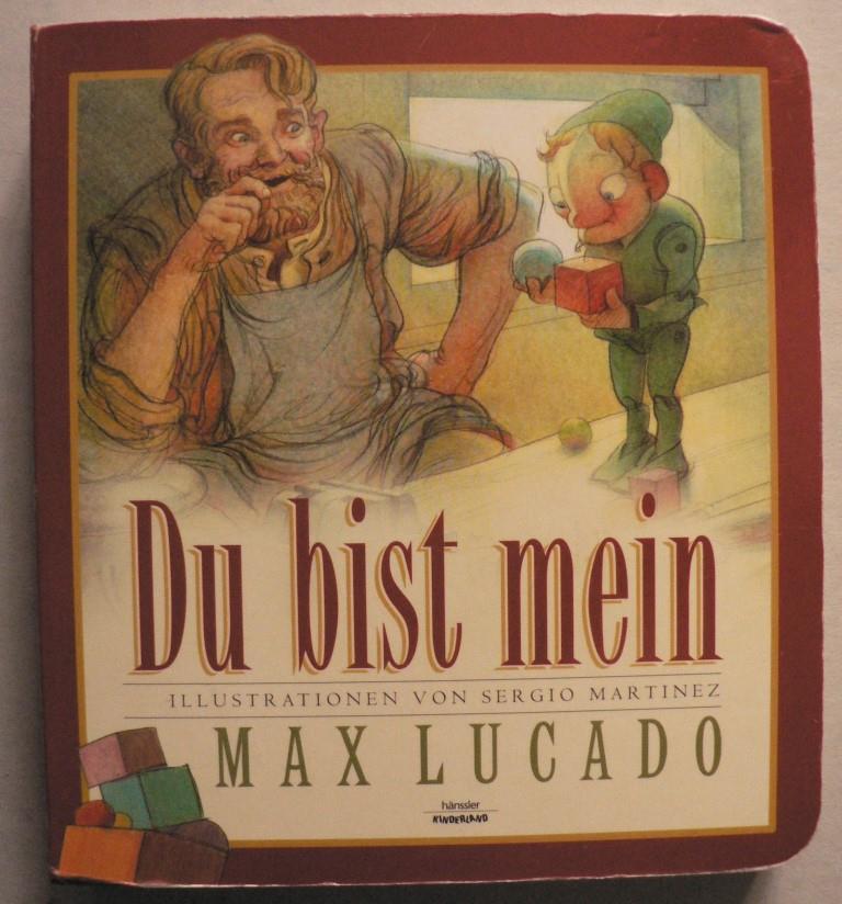 Lucado, Max/Martinez, Sergio (Illustr.) Du bist mein 2. Auflage
