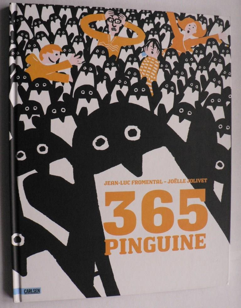 Fromental, Jean-Luc/Jolivet, Joelle/Jakobson, Leonie (Übersetz.) 365 (dreihundertfünfundsechzig) Pinguine 1. Auflage