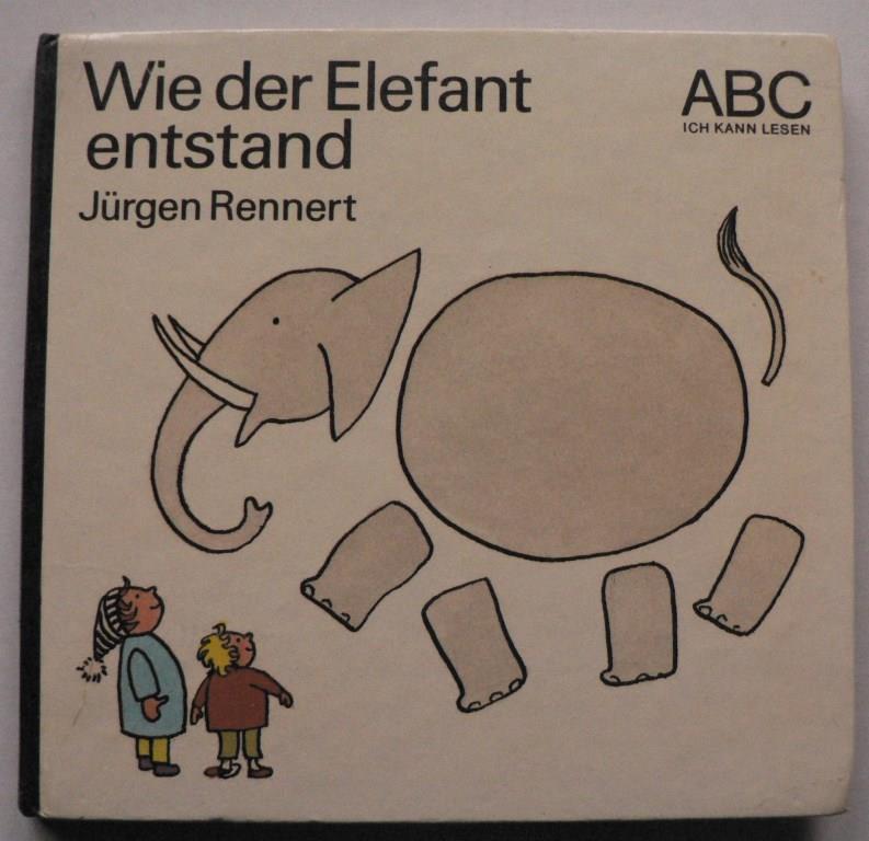 Jürgen Rennert/Elisabeth Shaw (Illustr.) Wie der Elefant entstand (ABC Ich kann lesen) 1. Auflage