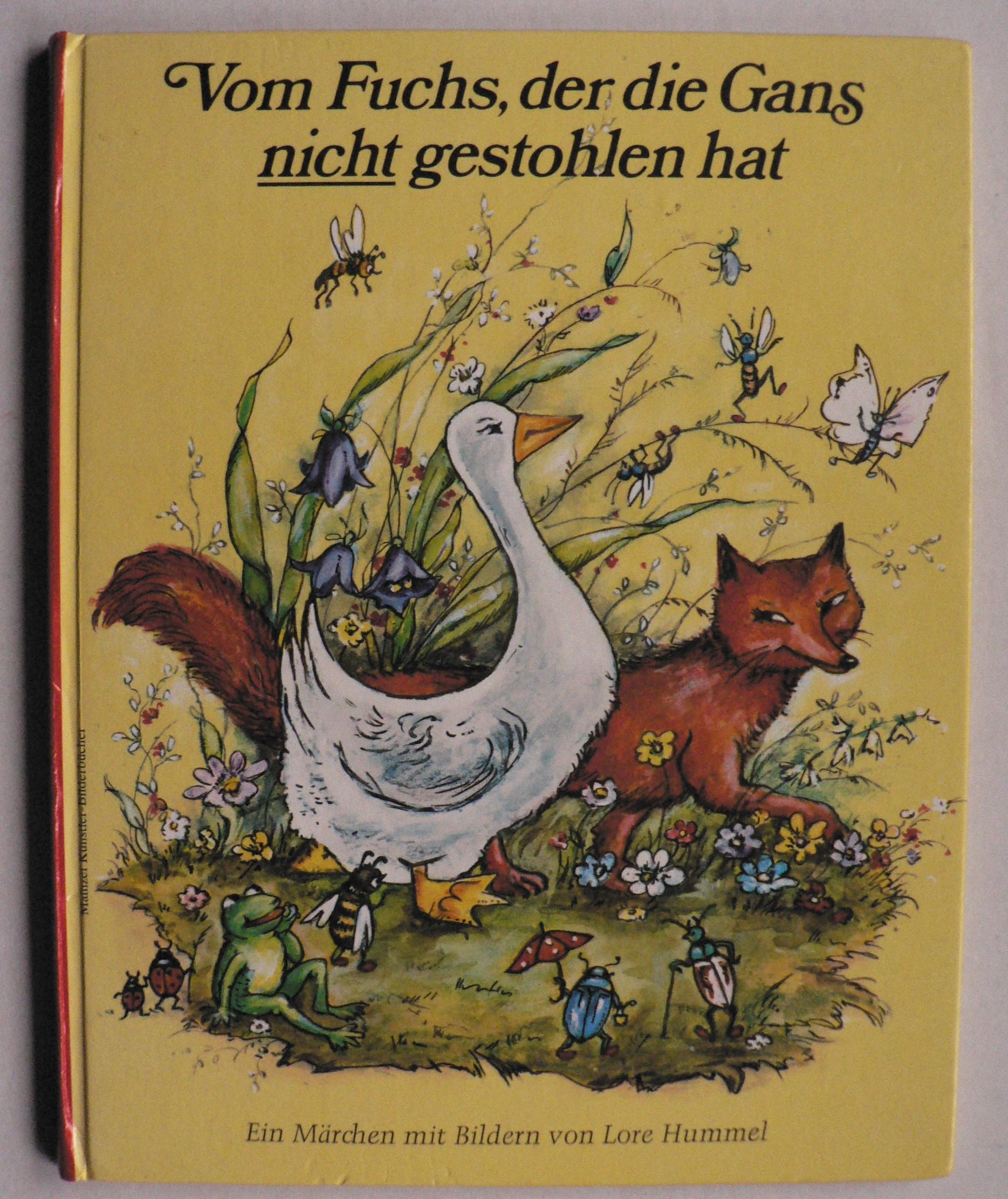 Lore Hummel (Illustr.) Vom Fuchs, der die Gans nicht gestohlen hat. Ein Märchen