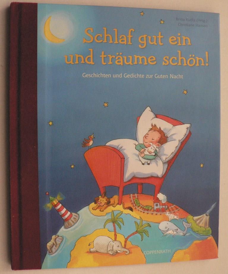 Kudla, Britta/Hansen, Christiane Schlaf gut ein und träume schön! - Geschichten und Gedichte zur Guten Nacht 1. Auflage