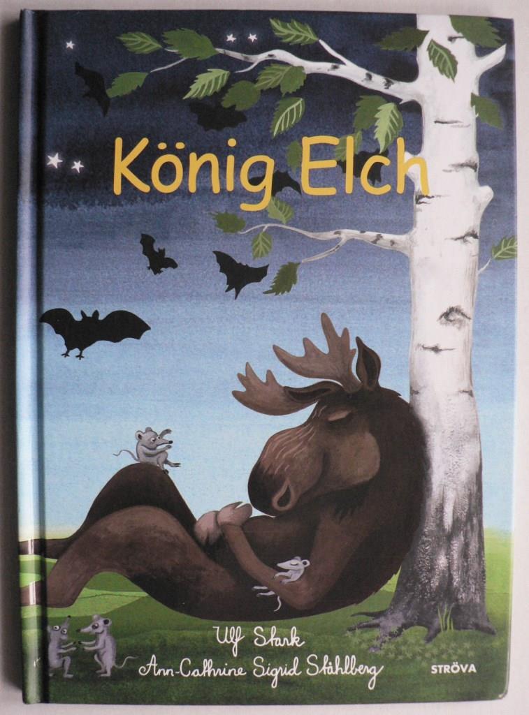 Ulf Stark/Ann-Cathrine Sigrid Stählberg König Elch
