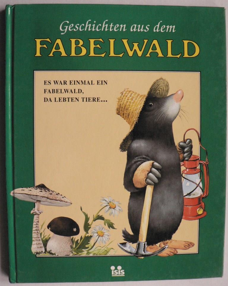 Tony Wolf (Illustr.) Geschichten aus dem Fabelwald: Es war einmal ein Fabelwald, da lebten Tiere (Band 1)