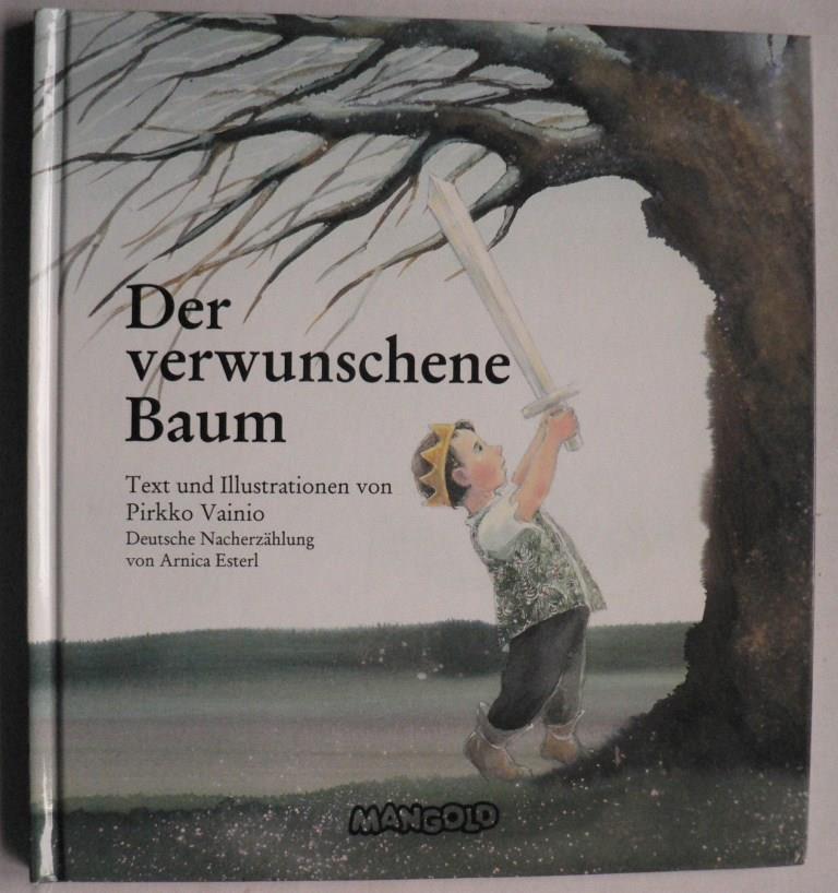 Vainio, Pirkko/Esterl, Arnica Der verwunschene Baum