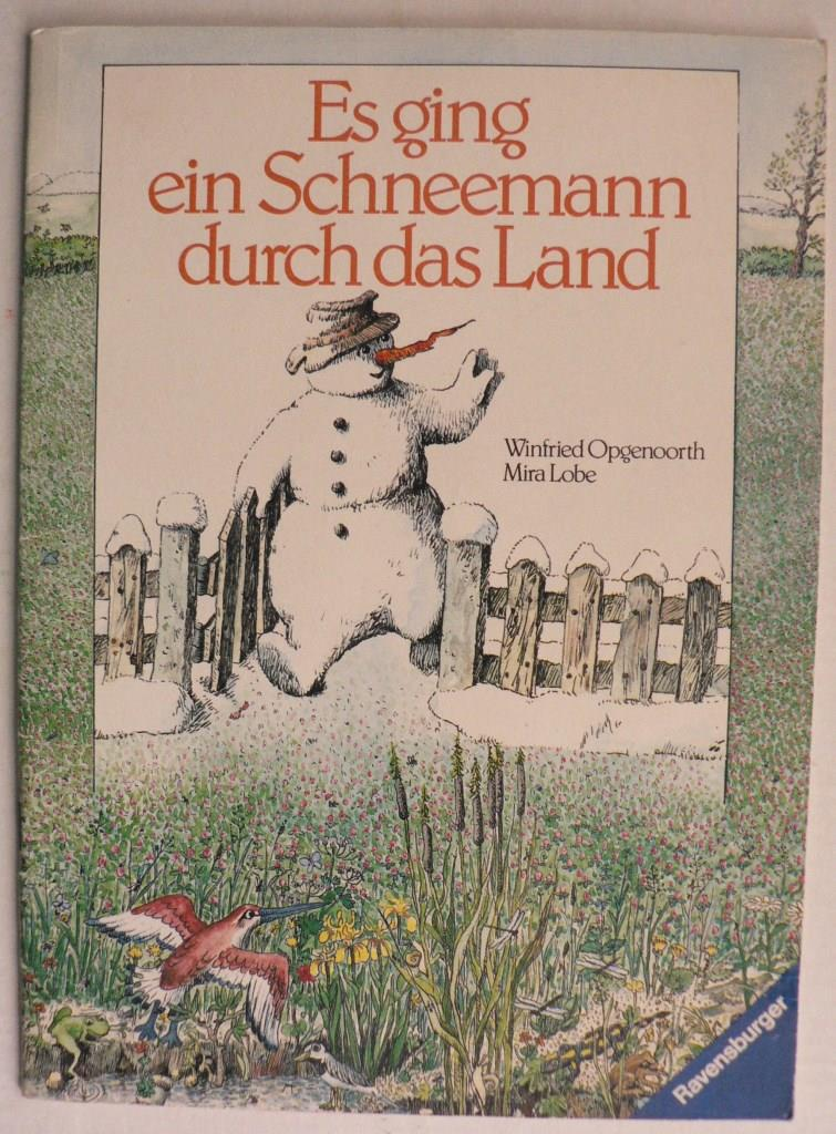 Opgenoorth, Winfried/Lobe, Mira Es ging ein Schneemann durch das Land 1. Auflage