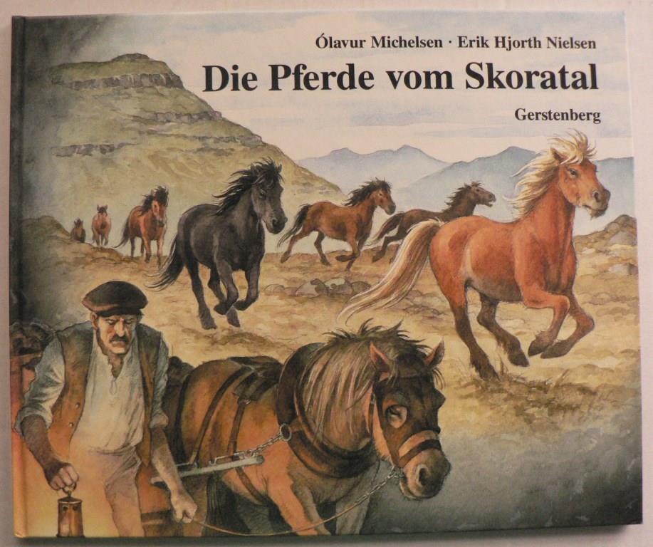 Michelsen, Olavur/Nielsen, Erik Hjorth (Illustr.)/Möhle, Ursel (Übersetz.) Die Pferde von Skoratal
