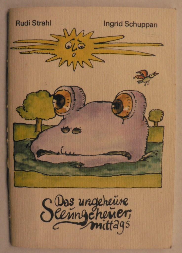 Rudi Strahl/Ingrid Schuppan Das ungeheure Seeungeheuer mittags (Minibuch 11) 3. Auflage