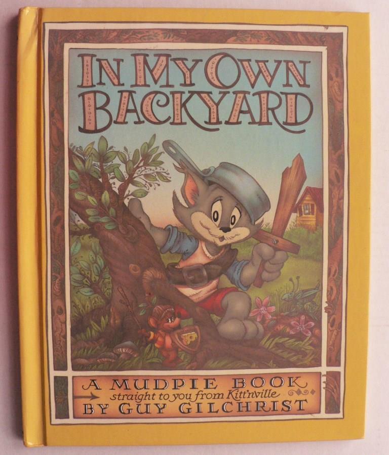 In My Own Backyard (Mud Pie Books)